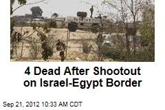 4 Dead After Shootout on Israel-Egypt Border