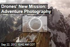 Drones' New Mission: Adventure Photography