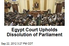 Egypt Court Agrees: Parliament Is Dissolved