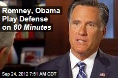 Romney, Obama Play Defense on 60 Minutes