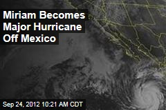 Miriam Becomes Major Hurricane Off Mexico