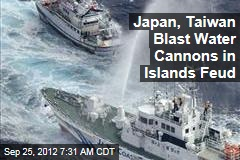 Japan, Taiwan Blast Water Cannons in Islands Feud
