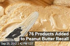 76 Products Added to Peanut Butter Recall