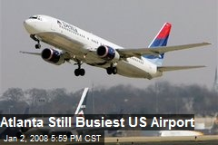 Atlanta Still Busiest US Airport