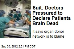 Suit: Doctors Pressured to Declare Patients Brain Dead