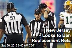 New Jersey Looks to Ban Replacement Refs