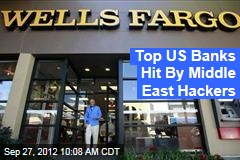 Top US Banks Hit By Middle East Hackers