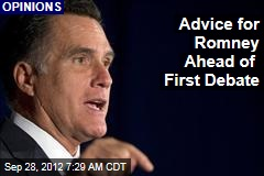 Advice for Romney Ahead of First Debate