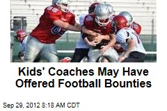 Kids' Coaches May Have Offered Football Bounties