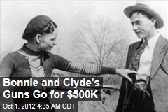 Cash on the Barrel: Bonnie and Clyde's Guns Go for $500K