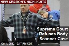 Supreme Court Refuses Body Scanner Case