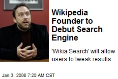 Wikipedia Founder to Debut Search Engine