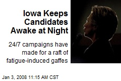 Iowa Keeps Candidates Awake at Night