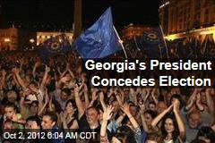 Georgia's President Concedes Election