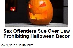Sex Offenders Sue Over Law Prohibiting Halloween Decor
