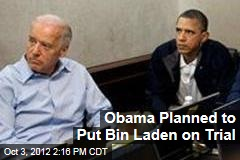 Obama Planned to Put Bin Laden on Trial