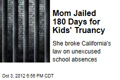 Mom Jailed 180 Days for Kids' Truancy