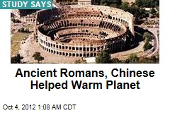 Ancient Romans, Chinese Helped Warm Planet