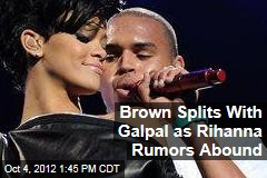 Brown Splits With Galpal as Rihanna Rumors Abound