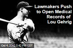 Lawmakers Push to Open Medical Records of Lou Gehrig
