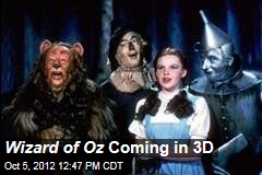 Wizard of Oz Coming in 3D