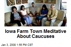 Iowa Farm Town Meditative About Caucuses