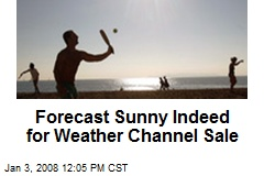 Forecast Sunny Indeed for Weather Channel Sale