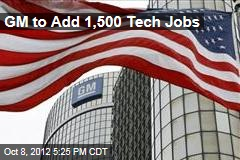 GM to Add 1,500 Tech Jobs