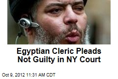 Egyptian Cleric Pleads Not Guilty in NY Court