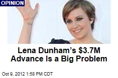 Lena Dunham's $3.7M Advance Is a Big Problem