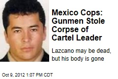 Mexico Cops: Gunmen Stole Corpse of Cartel Leader