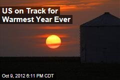 US on Track for Warmest Year Ever
