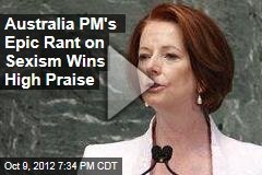 Australia PM's Epic Rant on Sexism Wins High Praise