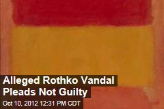 Alleged Rothko Vandal Pleads Not Guilty
