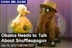 Obama Needs to Talk About Snuffleupagus