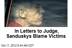 In Letters to Judge, Sanduskys Blame Victims
