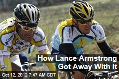 How Lance Armstrong Got Away With It
