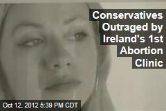 Conservatives Outraged by Ireland's 1st Abortion Clinic