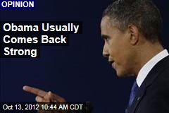 Obama Usually Comes Back Strong