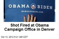 Shot Fired at Obama Campaign Office in Denver