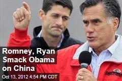 Romney, Ryan Smack Obama on China