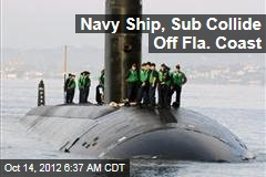 Navy Ship, Sub Collide Off Fla. Coast