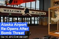 Alaska Airport Re-Opens After Bomb Threat