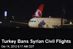 Turkey Bans Syrian Civil Flights