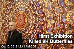 Hirst Exhibition Killed 9K Butterflies