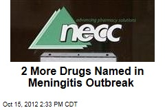 2 More Drugs Named in Meningitis Outbreak