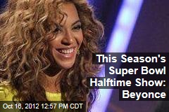 This Season's Super Bowl Halftime Show: Beyonce