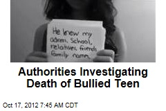Authorities Investigating Death of Bullied Teen