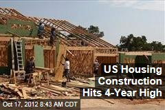 US Housing Construction Hits 4-Year High