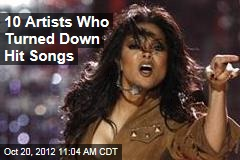 10 Artists Who Turned Down Hit Songs
